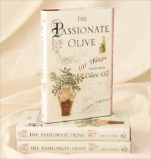The Passionate Olive Book: 101 Things to do with olive oil